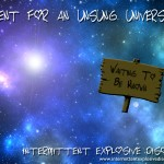 Lament For An Unsung Universe